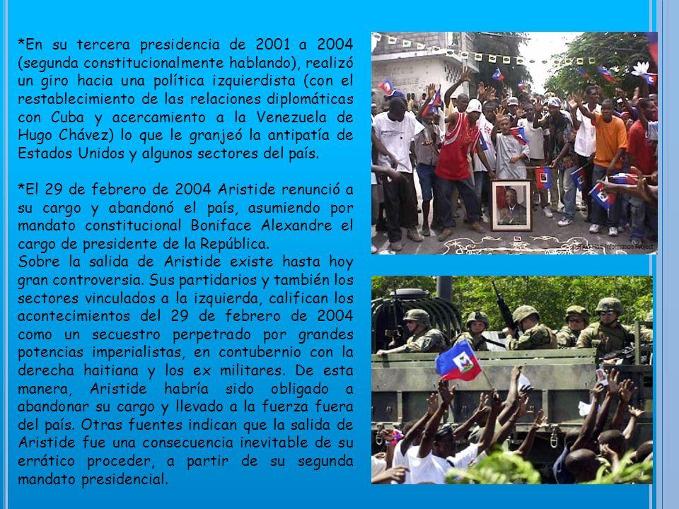 *El ejercicio de la presidencia de Aristide fue un buen ejemplo de la interferencia del gobierno estadounidense en los asuntos internos haitianos.