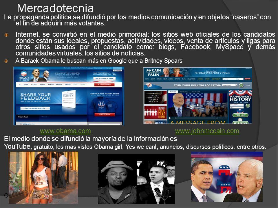 Mercadotecnia La propaganda política se difundió por los medios comunicación y en objetos caseros con el fin de adquirir más votantes: Internet, se co