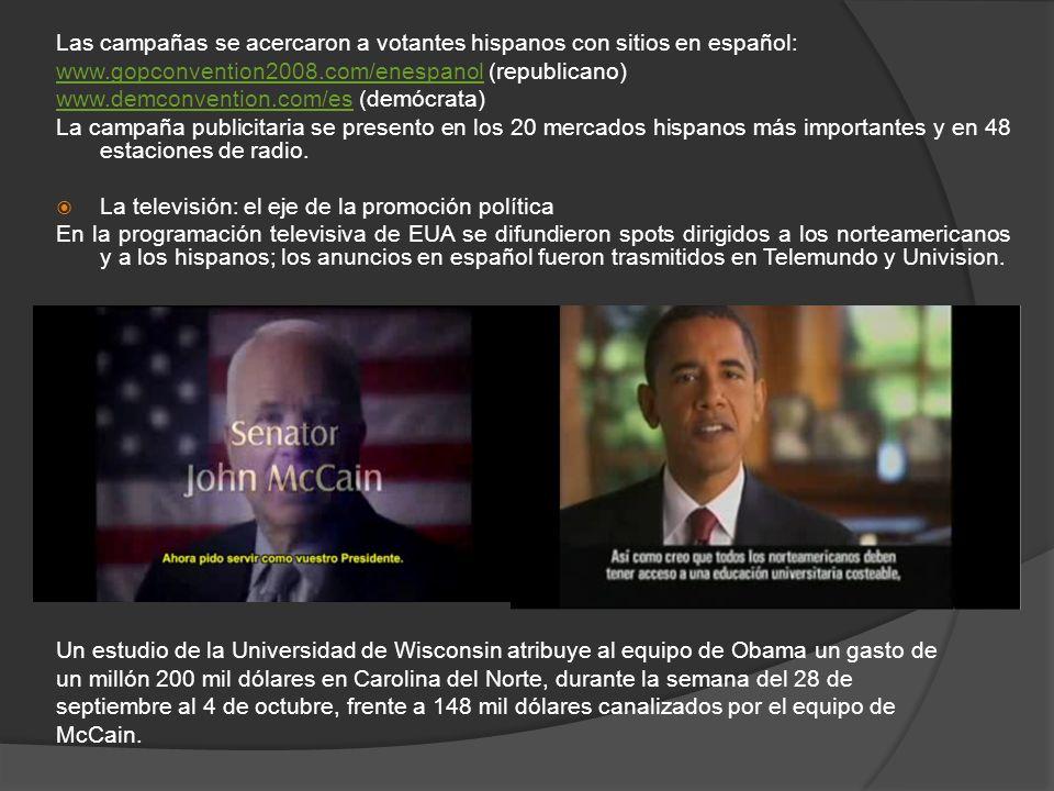 Las campañas se acercaron a votantes hispanos con sitios en español: www.gopconvention2008.com/enespanol (republicano) www.demconvention.com/es (demóc