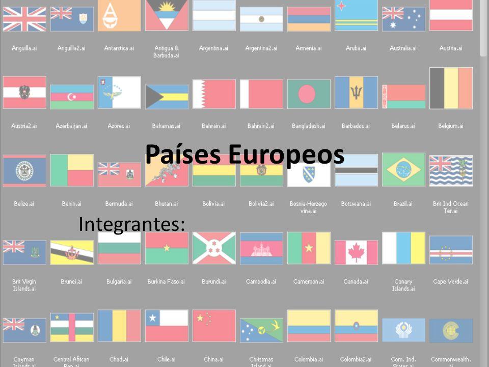 Países Europeos Integrantes: