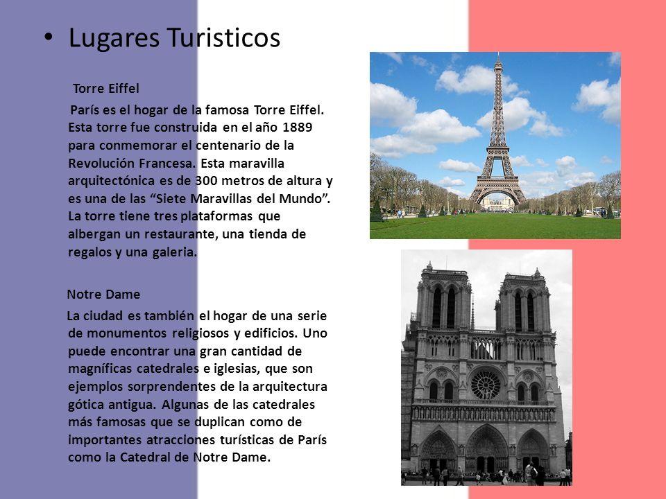 Lugares Turisticos Torre Eiffel París es el hogar de la famosa Torre Eiffel. Esta torre fue construida en el año 1889 para conmemorar el centenario de