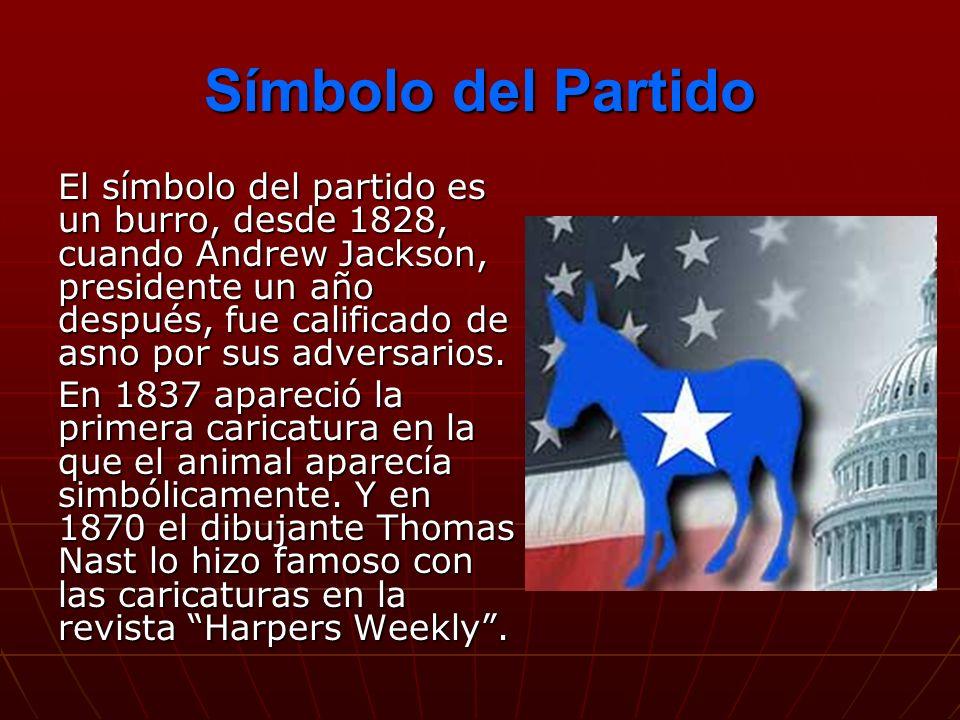 Símbolo del Partido El símbolo del partido es un burro, desde 1828, cuando Andrew Jackson, presidente un año después, fue calificado de asno por sus a