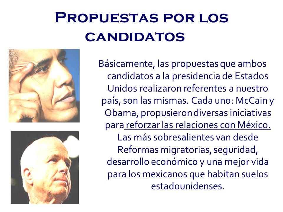 Propuestas por los candidatos Básicamente, las propuestas que ambos candidatos a la presidencia de Estados Unidos realizaron referentes a nuestro país
