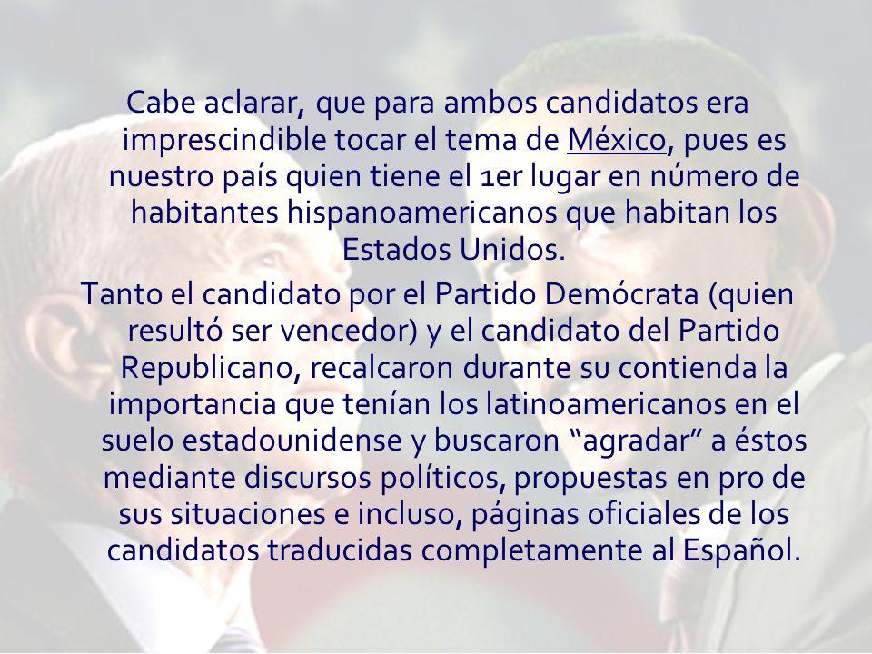 Cabe aclarar, que para ambos candidatos era imprescindible tocar el tema de México, pues es nuestro país quien tiene el 1er lugar en número de habitan