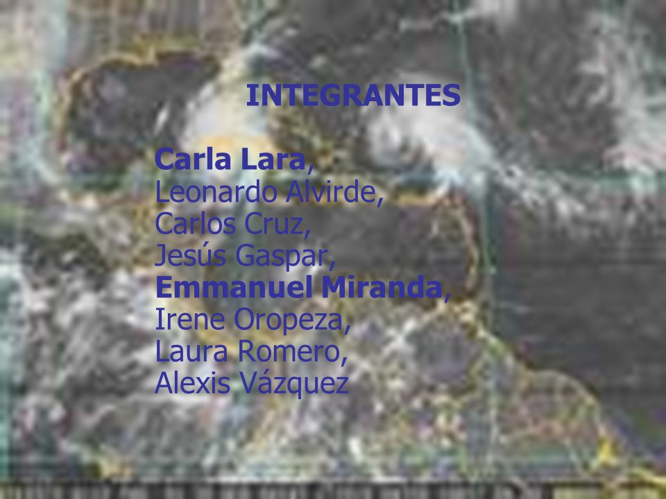 INTEGRANTES Carla Lara, Leonardo Alvirde, Carlos Cruz, Jesús Gaspar, Emmanuel Miranda, Irene Oropeza, Laura Romero, Alexis Vázquez