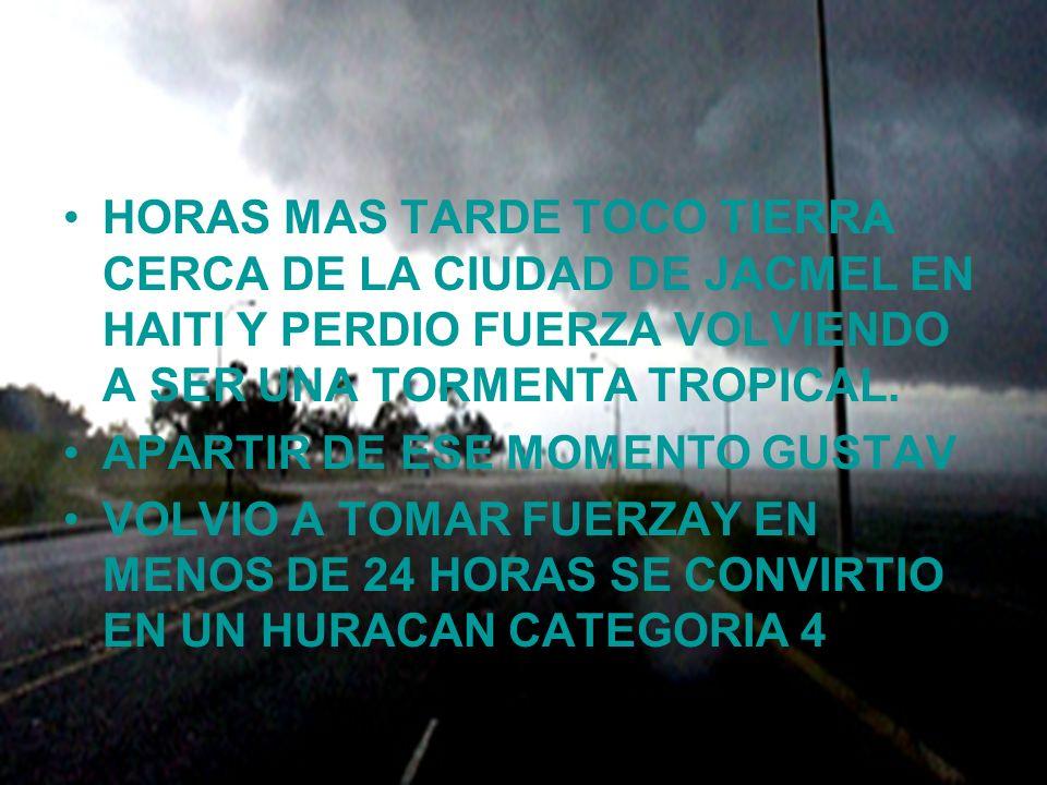 HORAS MAS TARDE TOCO TIERRA CERCA DE LA CIUDAD DE JACMEL EN HAITI Y PERDIO FUERZA VOLVIENDO A SER UNA TORMENTA TROPICAL.