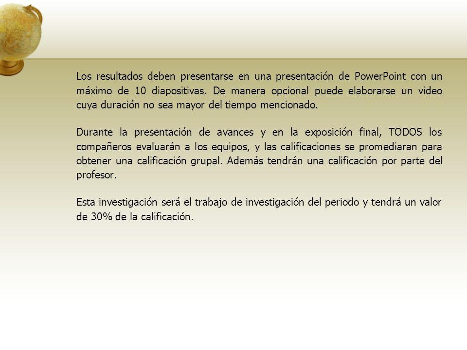 Los resultados deben presentarse en una presentación de PowerPoint con un máximo de 10 diapositivas. De manera opcional puede elaborarse un video cuya