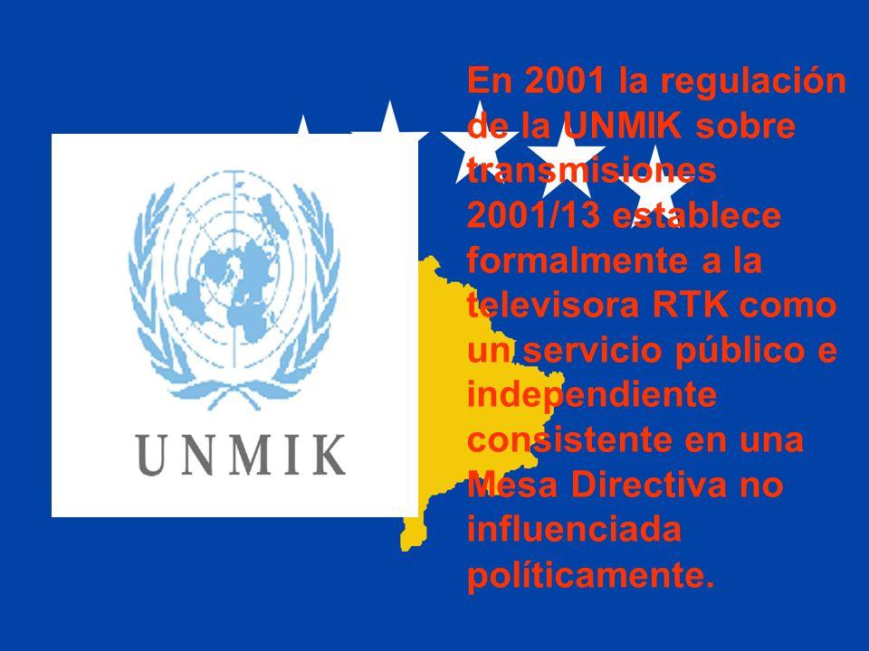En 2001 la regulación de la UNMIK sobre transmisiones 2001/13 establece formalmente a la televisora RTK como un servicio público e independiente consi