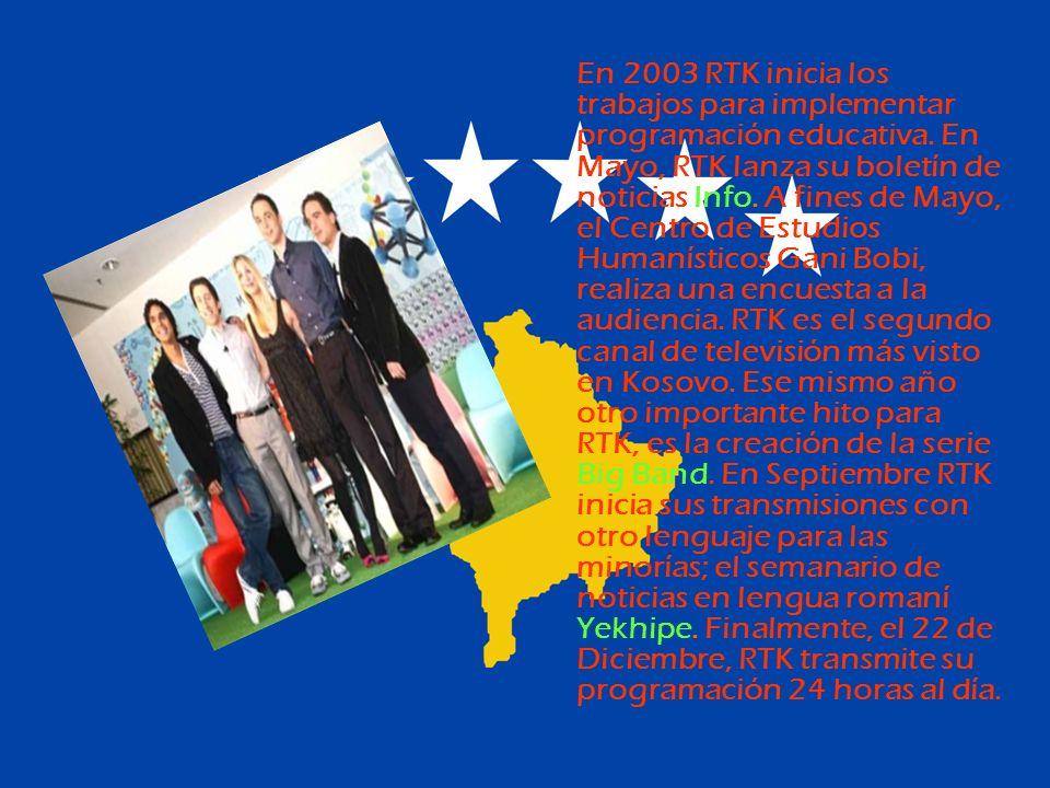 En 2003 RTK inicia los trabajos para implementar programación educativa. En Mayo, RTK lanza su boletín de noticias Info. A fines de Mayo, el Centro de