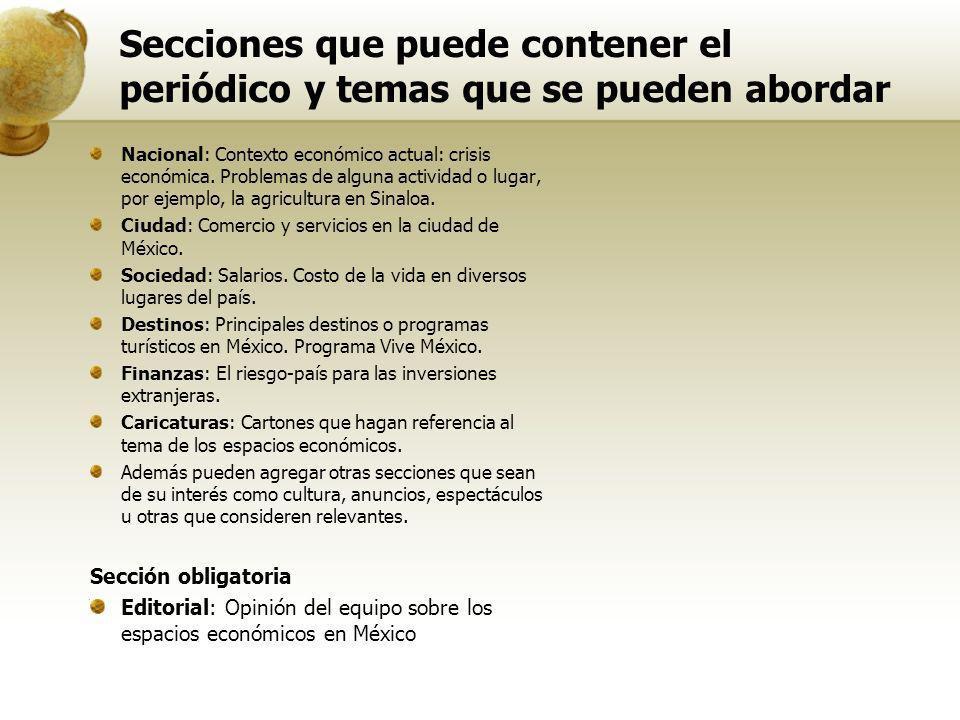 Secciones que puede contener el periódico y temas que se pueden abordar Nacional: Contexto económico actual: crisis económica. Problemas de alguna act