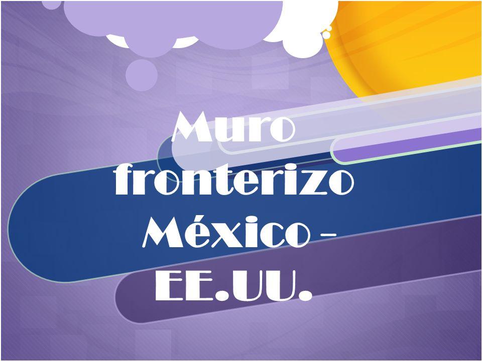 Muro fronterizo México - EE.UU.