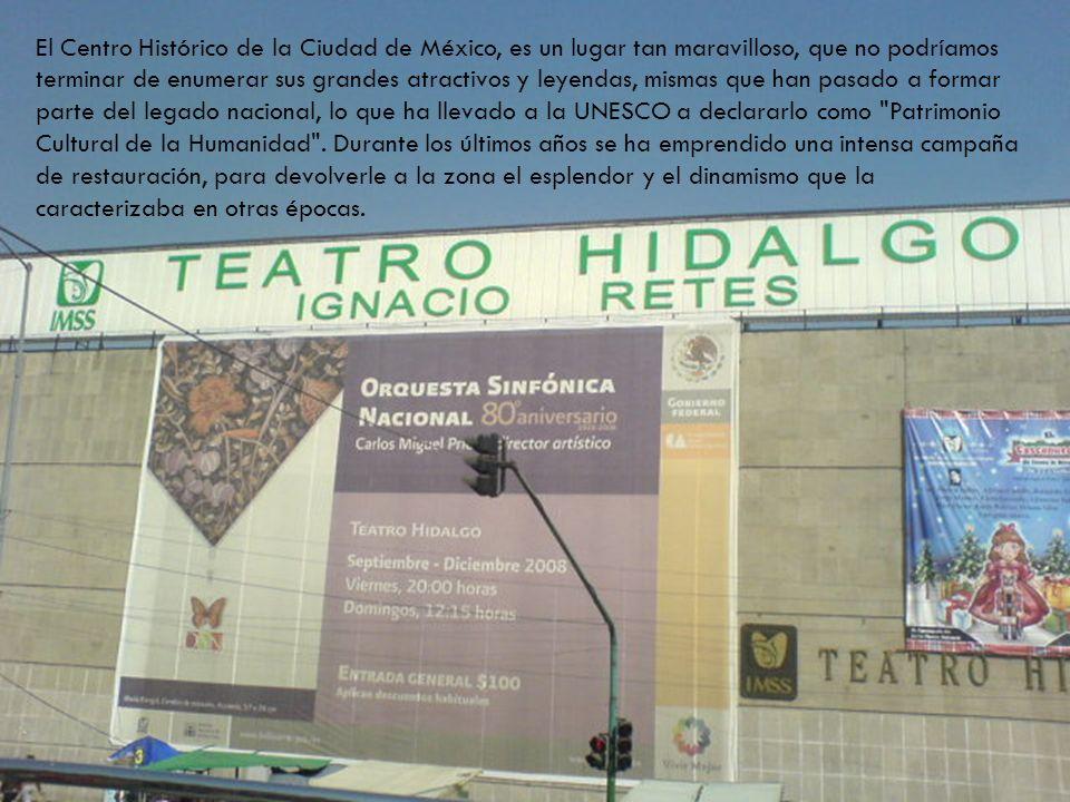 El Centro Histórico de la Ciudad de México, es un lugar tan maravilloso, que no podríamos terminar de enumerar sus grandes atractivos y leyendas, mism
