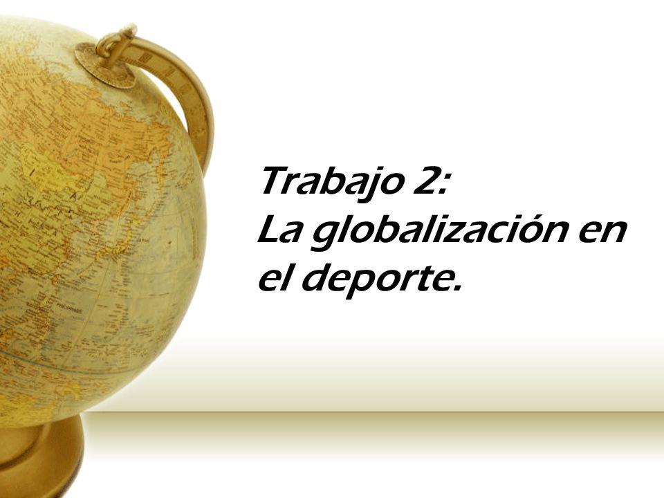 Trabajo 2: La globalización en el deporte.