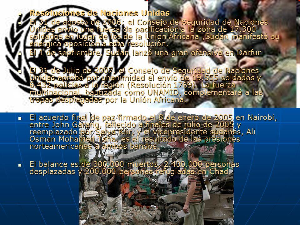 Resoluciones de Naciones Unidas Resoluciones de Naciones Unidas El 31 de agosto de 2006: el Consejo de Seguridad de Naciones Unidas envio una fuerza d