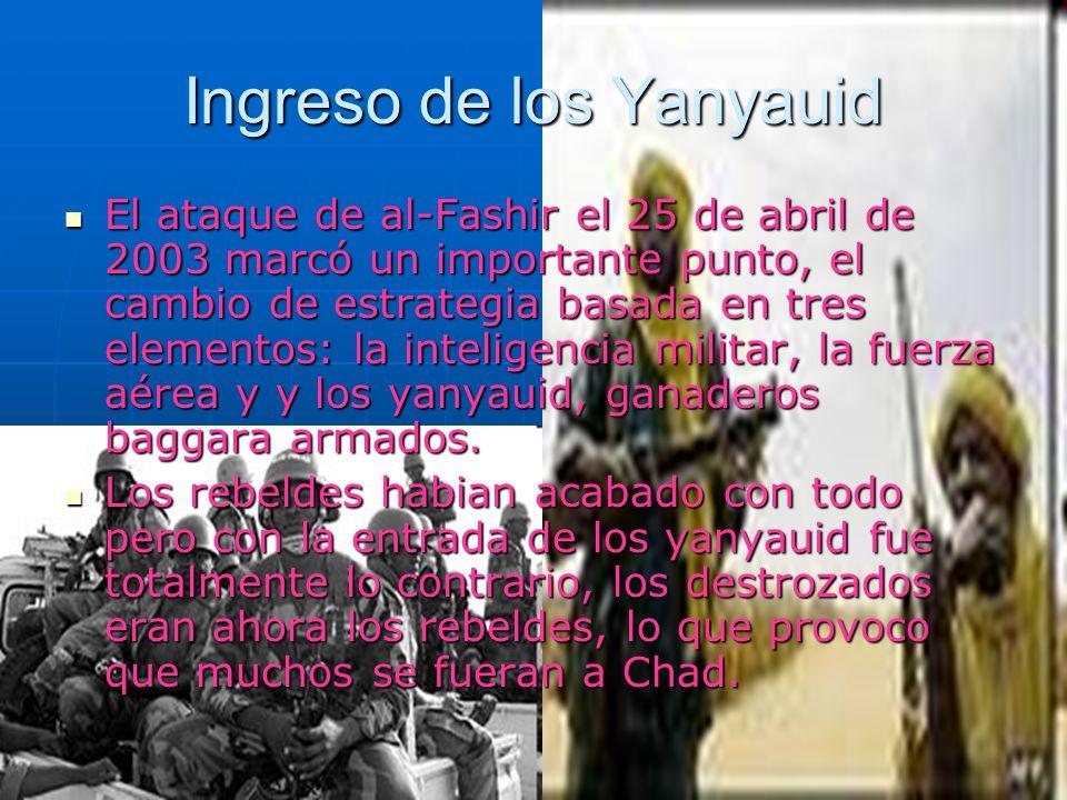 Ingreso de los Yanyauid El ataque de al-Fashir el 25 de abril de 2003 marcó un importante punto, el cambio de estrategia basada en tres elementos: la