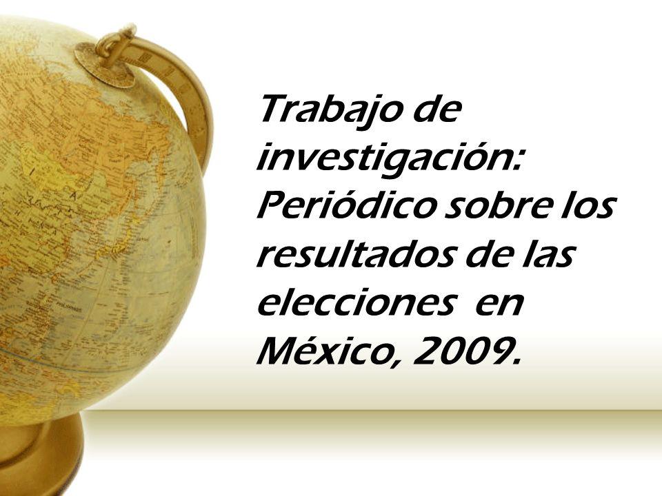 Trabajo de investigación: Periódico sobre los resultados de las elecciones en México, 2009.