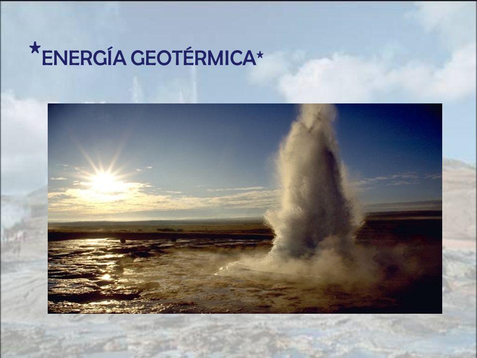 * ENERGÍA GEOTÉRMICA*