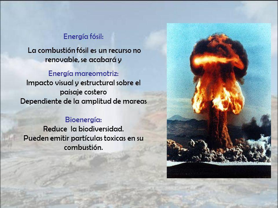 Energía fósil: La combustión fósil es un recurso no renovable, se acabará y Energía mareomotriz: Impacto visual y estructural sobre el paisaje costero