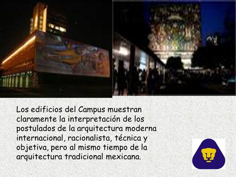 Los edificios del Campus muestran claramente la interpretación de los postulados de la arquitectura moderna internacional, racionalista, técnica y objetiva, pero al mismo tiempo de la arquitectura tradicional mexicana.