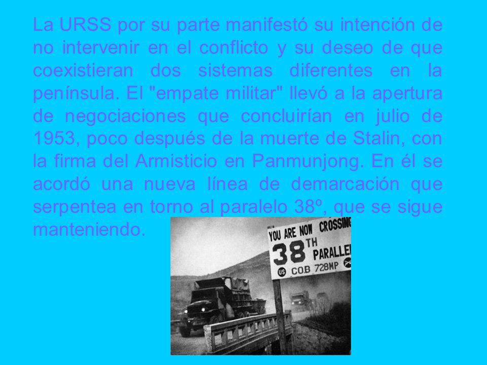 La URSS por su parte manifestó su intención de no intervenir en el conflicto y su deseo de que coexistieran dos sistemas diferentes en la península. E