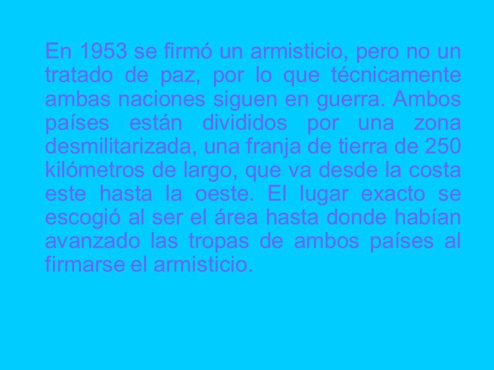 En 1953 se firmó un armisticio, pero no un tratado de paz, por lo que técnicamente ambas naciones siguen en guerra.