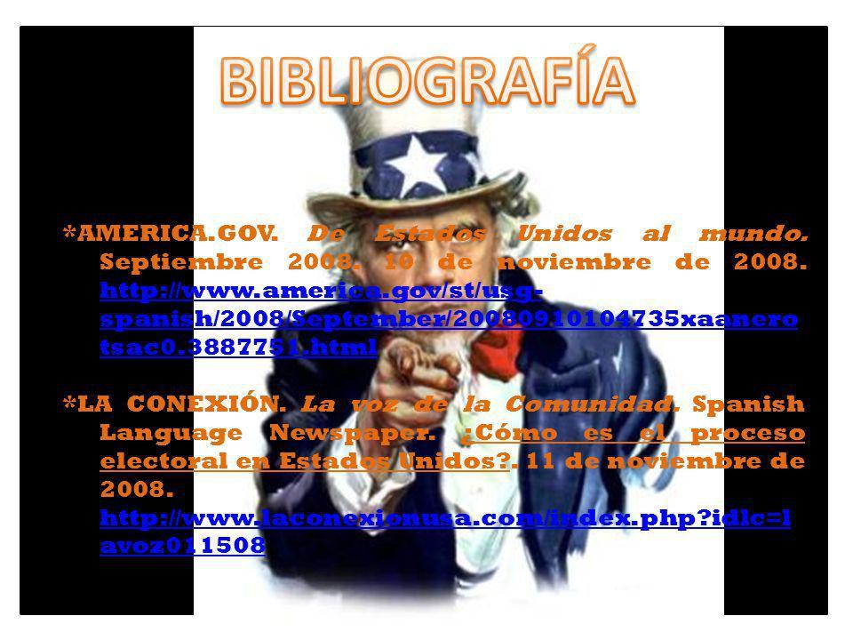 *AMERICA.GOV. De Estados Unidos al mundo. Septiembre 2008. 10 de noviembre de 2008. http://www.america.gov/st/usg- spanish/2008/September/200809101047