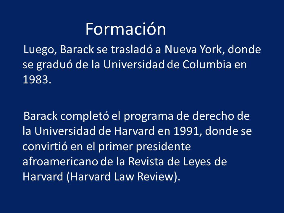 Luego, Barack se trasladó a Nueva York, donde se graduó de la Universidad de Columbia en 1983. Barack completó el programa de derecho de la Universida