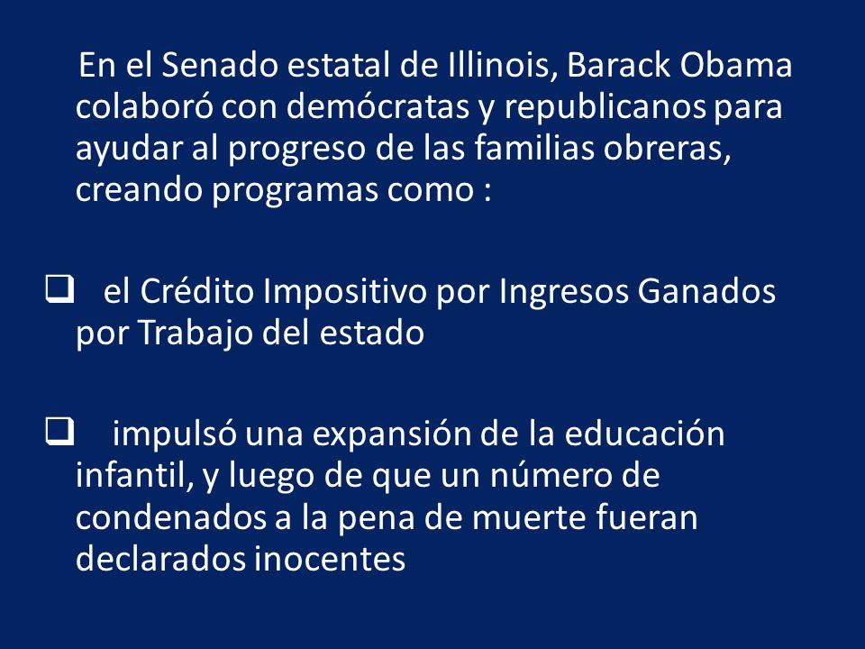 En el Senado estatal de Illinois, Barack Obama colaboró con demócratas y republicanos para ayudar al progreso de las familias obreras, creando program
