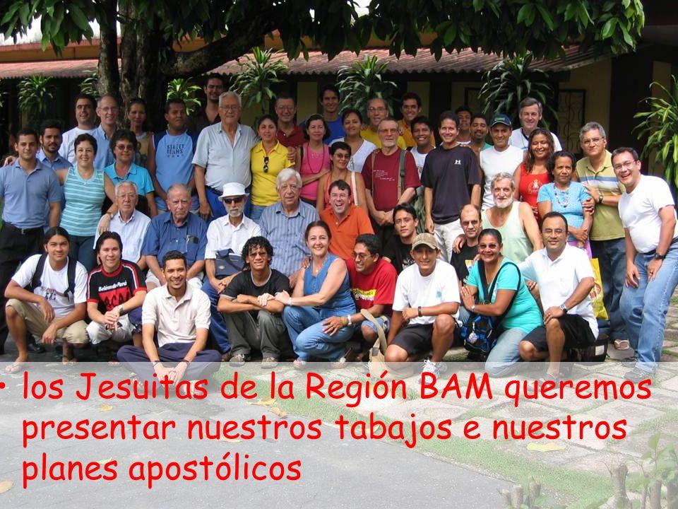 los Jesuitas de la Región BAM queremos presentar nuestros tabajos e nuestros planes apostólicos