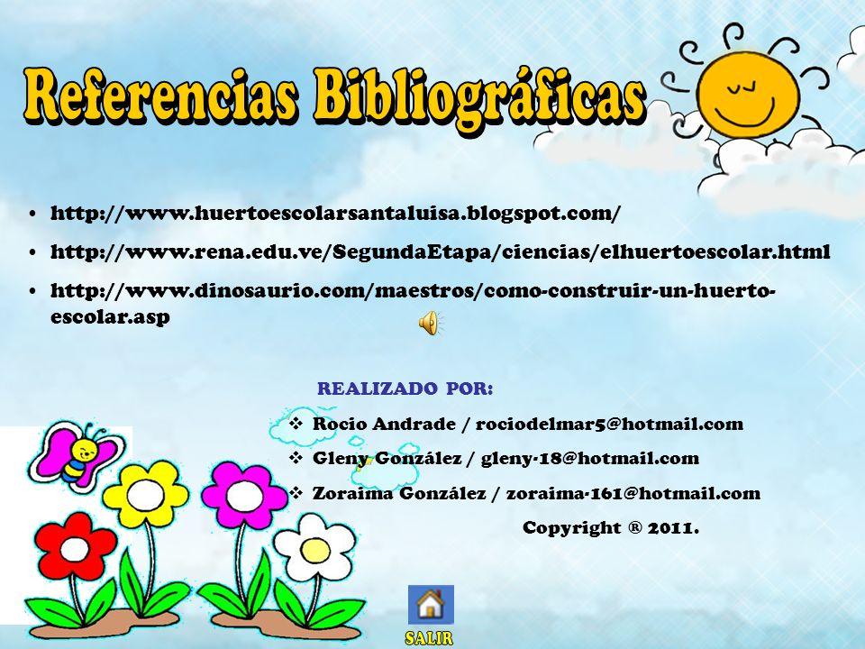 http://www.huertoescolarsantaluisa.blogspot.com/ http://www.rena.edu.ve/SegundaEtapa/ciencias/elhuertoescolar.html http://www.dinosaurio.com/maestros/