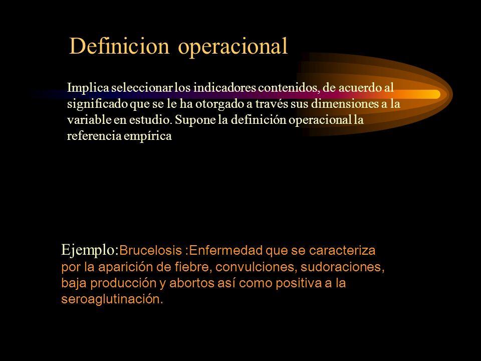 Implica seleccionar los indicadores contenidos, de acuerdo al significado que se le ha otorgado a través sus dimensiones a la variable en estudio. Sup