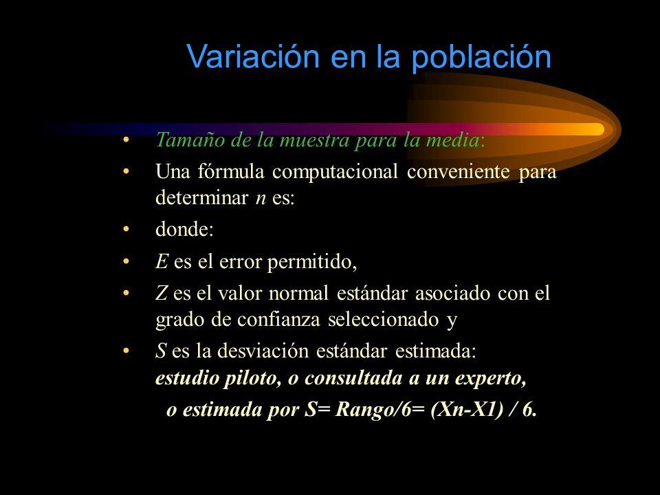 Variación en la población Tamaño de la muestra para la media: Una fórmula computacional conveniente para determinar n es: donde: E es el error permiti