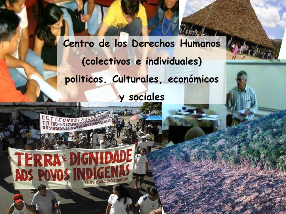 Centro de los Derechos Humanos (colectivos e individuales) politicos. Culturales, económicos y sociales