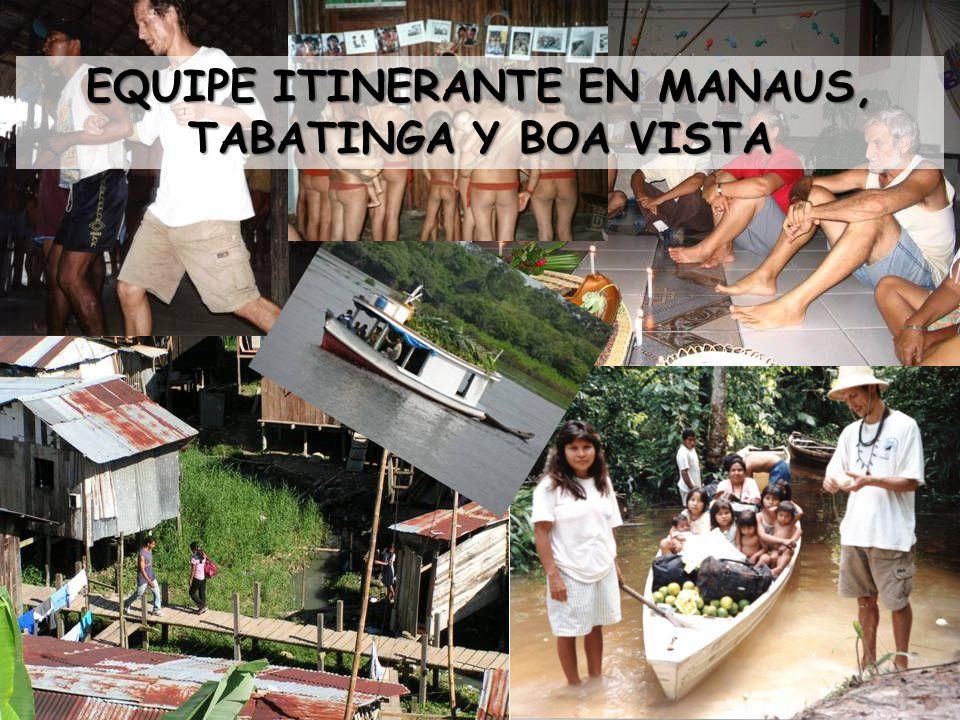 EQUIPE ITINERANTE EN MANAUS, TABATINGA Y BOA VISTA
