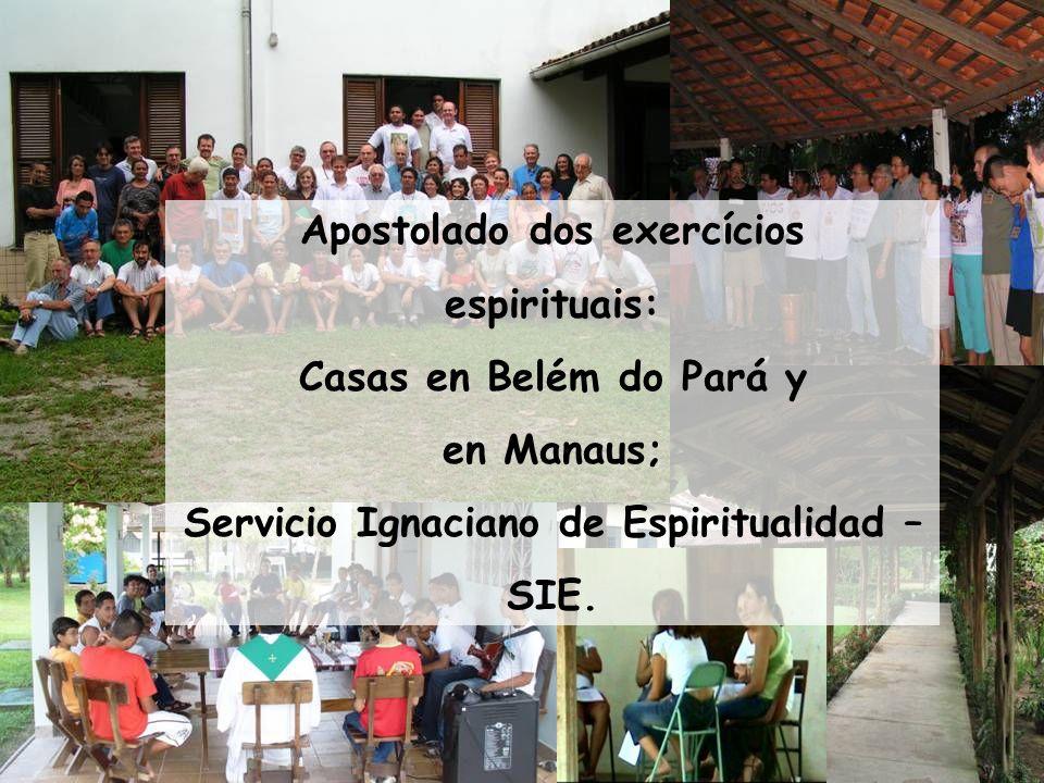 Apostolado dos exercícios espirituais: Casas en Belém do Pará y en Manaus; Servicio Ignaciano de Espiritualidad – SIE.