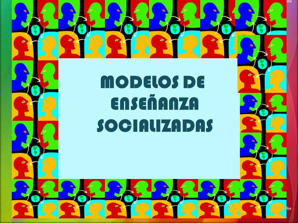 MODELOS DE ENSEÑANZA SOCIALIZADAS