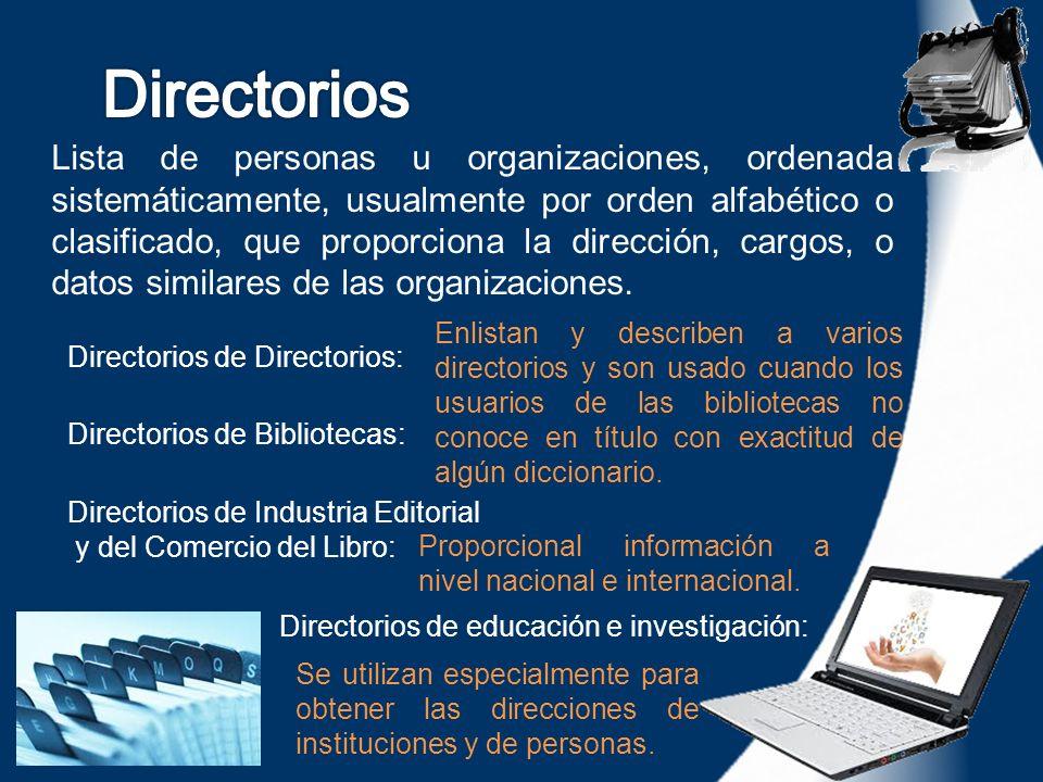 Lista de personas u organizaciones, ordenada sistemáticamente, usualmente por orden alfabético o clasificado, que proporciona la dirección, cargos, o