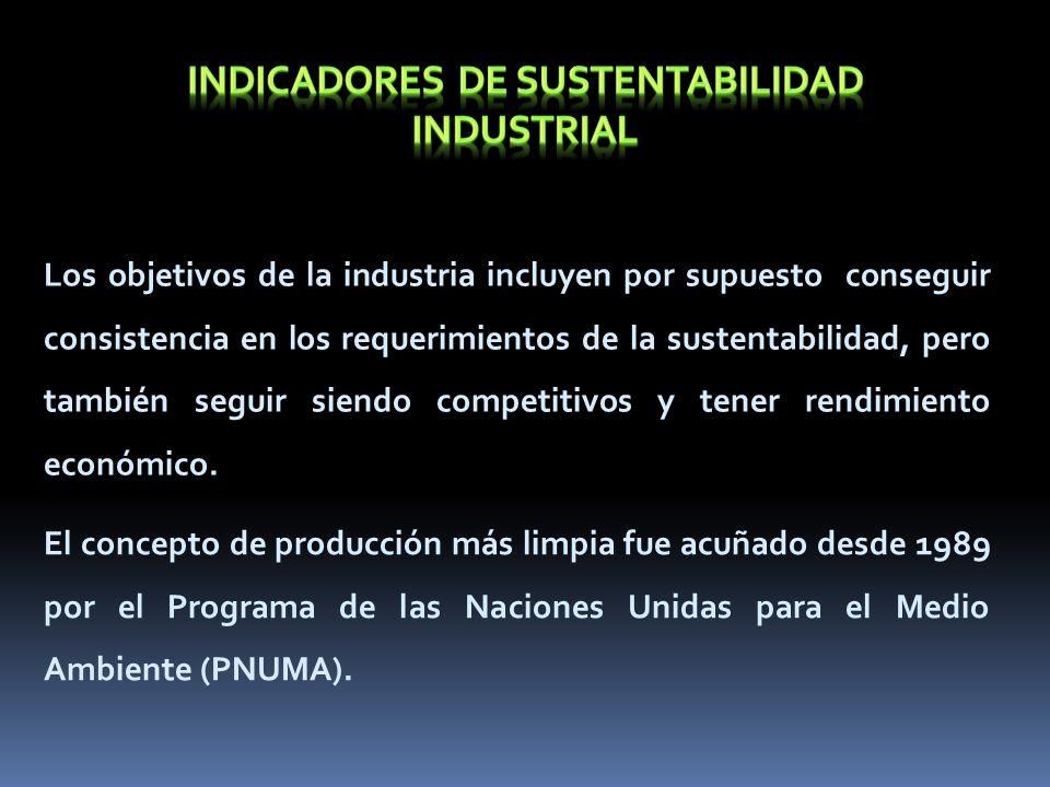 Los objetivos de la industria incluyen por supuesto conseguir consistencia en los requerimientos de la sustentabilidad, pero también seguir siendo com