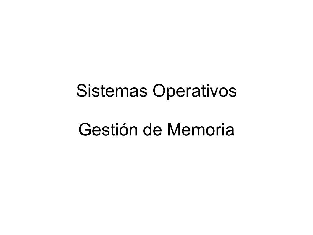 Sistemas Operativos Gestión de Memoria