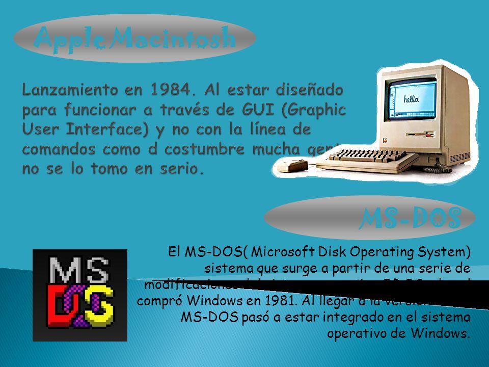 MS-DOS Apple Macintosh El MS-DOS( Microsoft Disk Operating System) sistema que surge a partir de una serie de modificaciones del sistema operativo QDO