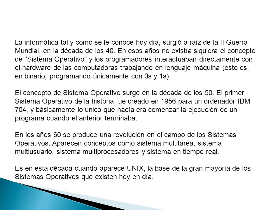 En 1991 aparece la primera versión del núcleo de LINUX Similar a UNIX, y está basado en el estándar posix ( que trabajaba en modo comandos)