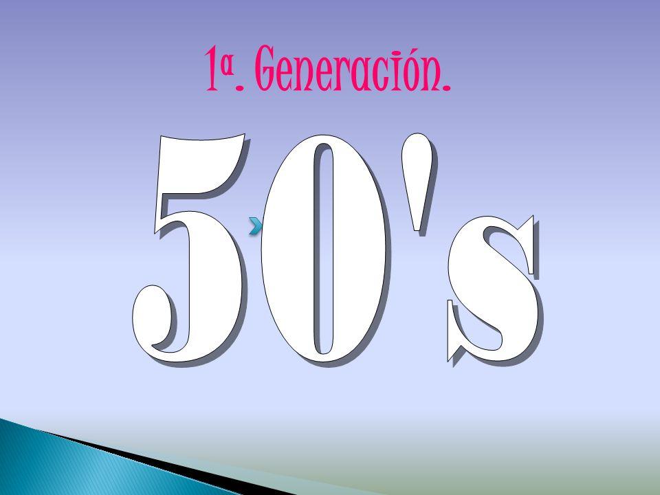 1ª. Generación.