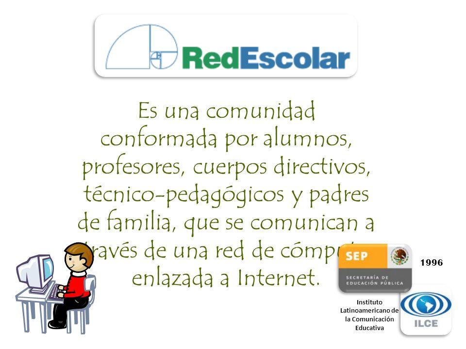 Es una comunidad conformada por alumnos, profesores, cuerpos directivos, técnico-pedagógicos y padres de familia, que se comunican a través de una red