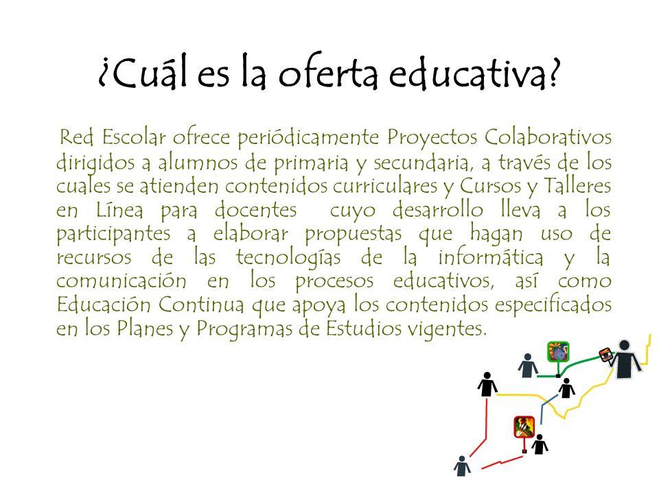 ¿Cuál es la oferta educativa? Red Escolar ofrece periódicamente Proyectos Colaborativos dirigidos a alumnos de primaria y secundaria, a través de los