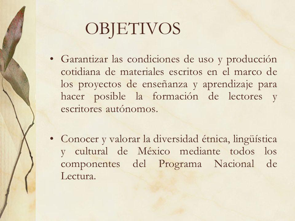 OBJETIVOS Garantizar las condiciones de uso y producción cotidiana de materiales escritos en el marco de los proyectos de enseñanza y aprendizaje para