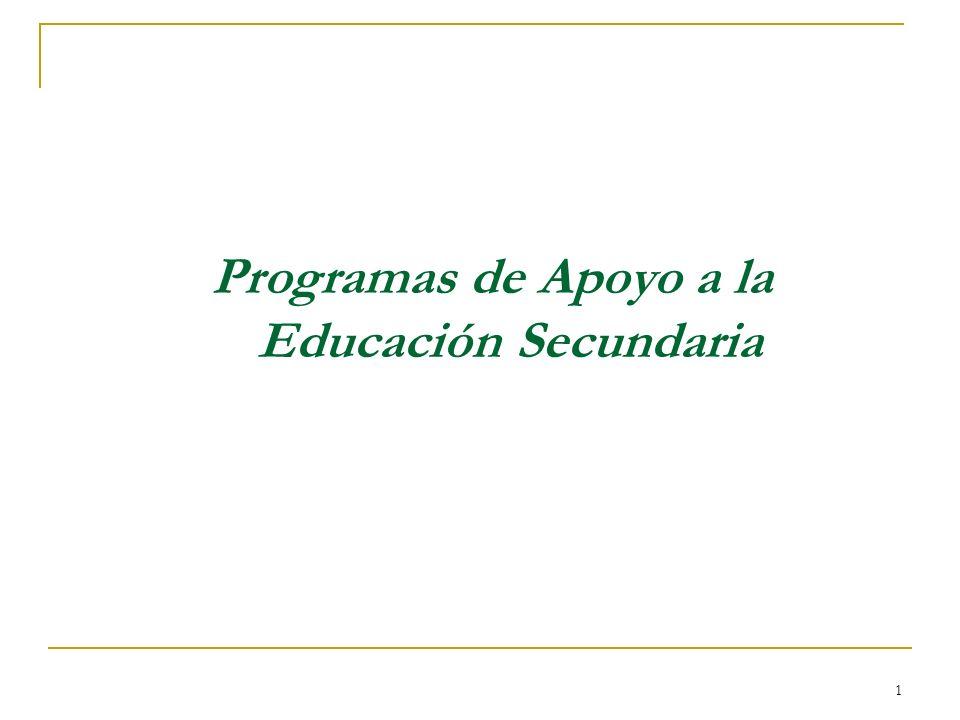 1 Programas de Apoyo a la Educación Secundaria