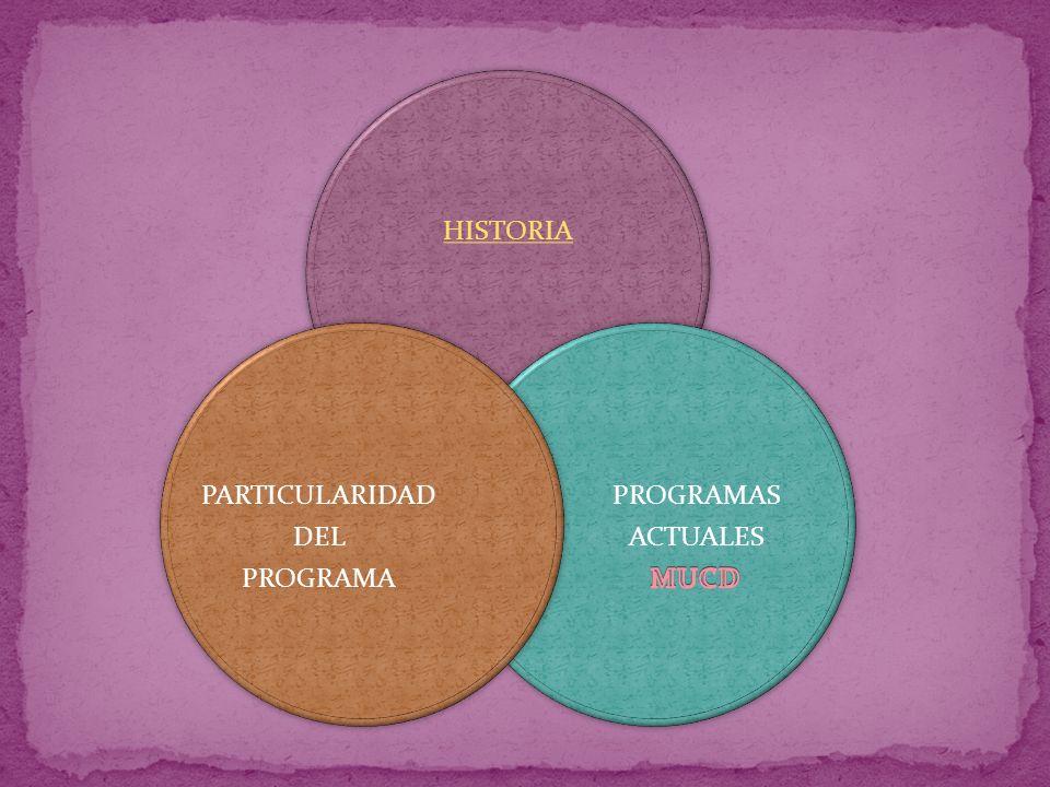 HISTORIA PARTICULARIDAD DEL PROGRAMA PARTICULARIDAD DEL PROGRAMA