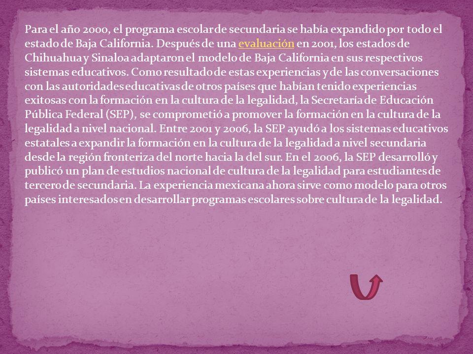 Para el año 2000, el programa escolar de secundaria se había expandido por todo el estado de Baja California. Después de una evaluación en 2001, los e