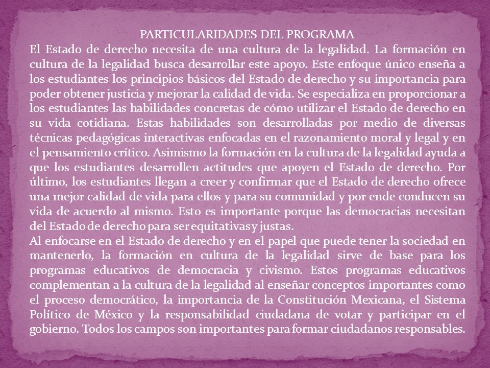 PARTICULARIDADES DEL PROGRAMA El Estado de derecho necesita de una cultura de la legalidad.