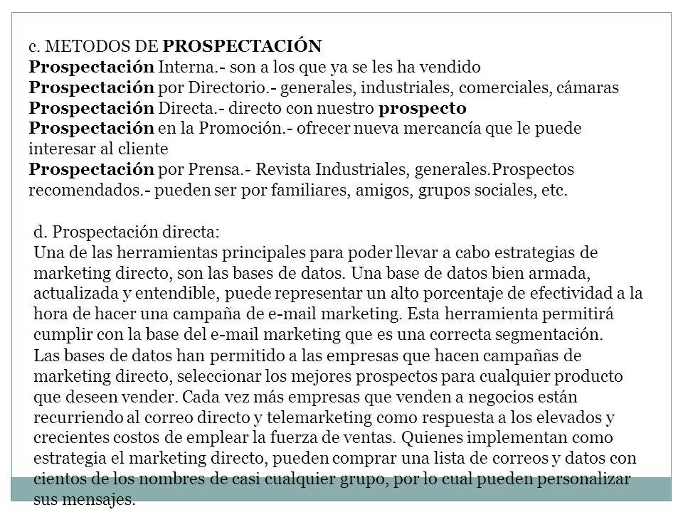 c. METODOS DE PROSPECTACIÓN Prospectación Interna.- son a los que ya se les ha vendido Prospectación por Directorio.- generales, industriales, comerci